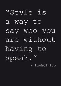 Style-is-a-way-to-say-who-you-are-without-having-to-speak-quote-by-Rachel-Zoe